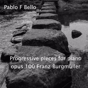 Pablo F Bello: Franz Burgmüller, Progressive Pieces for Piano