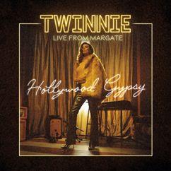 Twinnie: Hollywood Gypsy (Live from Margate, 2019)