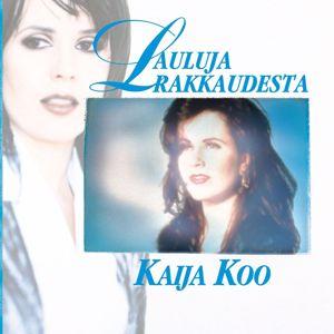 Kaija Koo: Lauluja rakkaudesta