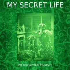 Dominic Crawford Collins: My Secret Life, an Anatomical Museum