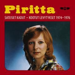 Piritta: Sateiset Kadut - Kootut Levytykset 1974-1976