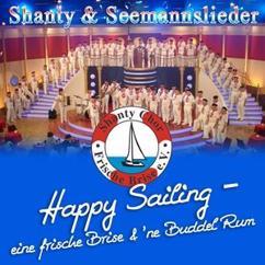 Shanty Chor Frische Brise: Seemannslieder-Medley: Heut geht es an Bord / Wo die Nordseewellen / Schön ist die Liebe im Hafen