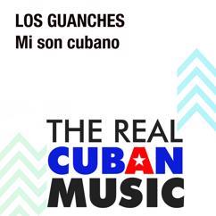 Los Guanches: Mi Son Cubano (Remasterizado)
