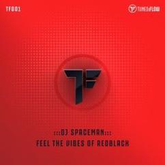 DJ Spaceman: Feel the Vibes of RedBlack