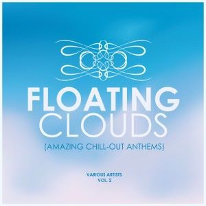 Various Artists: Floating Clouds (Amazing Chill out Anthems), Vol. 2