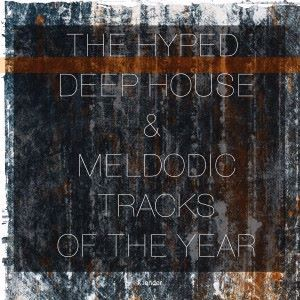 Various Artists: The Hyped Deep House & Melodic Tracks of the Year