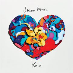 Jason Mraz: Know.