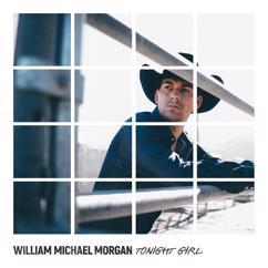 William Michael Morgan: Tonight Girl