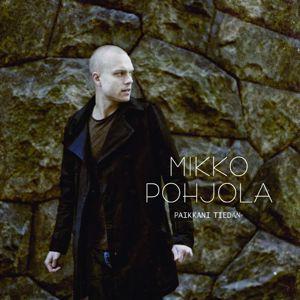 Mikko Pohjola: Paikkani tiedän