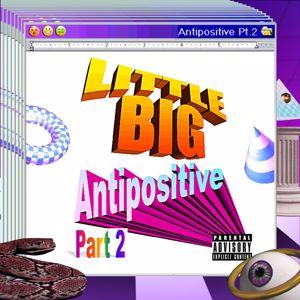 Little Big: Antipositive, Pt. 2
