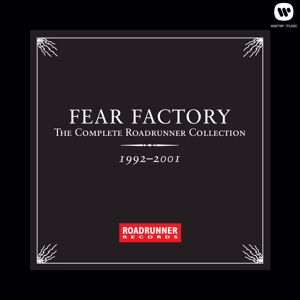 Fear Factory: The Complete Roadrunner Collection 1992-2001