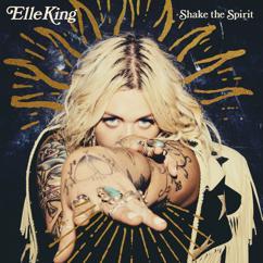 Elle King: Shake The Spirit