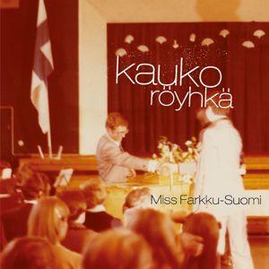 Kauko Röyhkä: Miss Farkku-Suomi