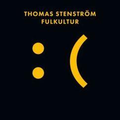 Thomas Stenström: Fulkultur