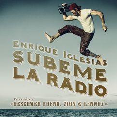 Enrique Iglesias feat. Descemer Bueno, Zion & Lennox: SUBEME LA RADIO