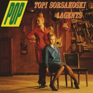 Topi Sorsakoski & Agents: Pop (Remastered)