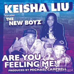 Keisha Liu: Are You Feeling Me
