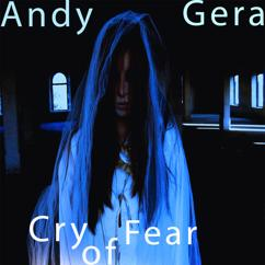 Andy Gera: Cry of Fear