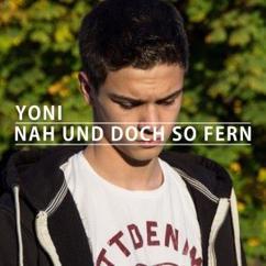 Yoni: Nah und doch so fern