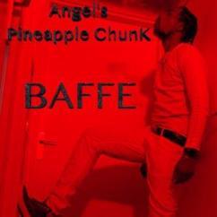 Angel's Pineapple ChunK: Baffe