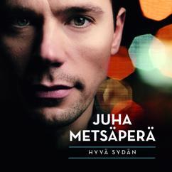 Juha Metsäperä: Suutele mua