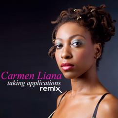 Carmen Liana: Taking Applications (Remix)