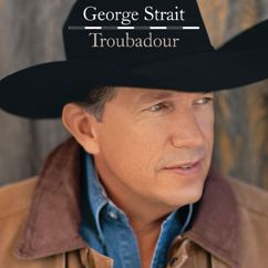 George Strait: Everybody Wants To Go To Heaven