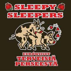 Sleepy Sleepers: Eurowiisut Terveisiä Perseestä