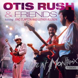 Otis Rush, Eric Clapton, Luther Allison: Live At Montreux 1986
