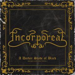 Incorporeal: A Darker Shade of Black: Demo Collection I
