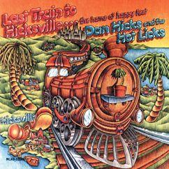 Dan Hicks & His Hot Licks: Last Train To Hicksville . . . The Home Of Happy Feet