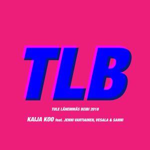 Kaija Koo: Tule lähemmäs Beibi 2018 (feat. Jenni Vartiainen, Vesala & SANNI)
