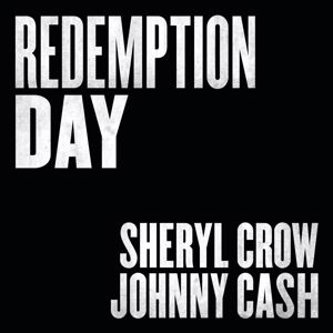 Sheryl Crow, Johnny Cash: Redemption Day