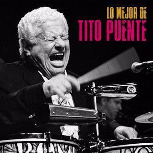 Tito Puente: Lo Mejor de Tito Puente (Remastered)