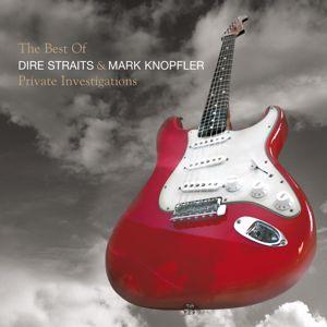 Mark Knopfler, Dire Straits: The Best Of Dire Straits & Mark Knopfler - Private Investigations