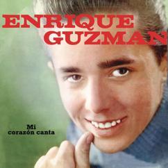 Enrique Guzman: Enrique Guzmán (Mi Corazón Canta)
