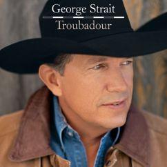 George Strait: Troubadour