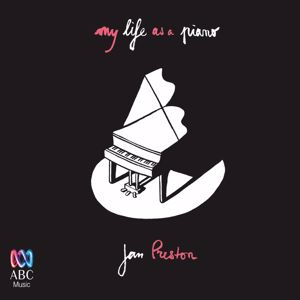 Jan Preston: My Life As A Piano