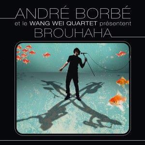 André Borbé feat. Wang Wei Quartet: Brouhaha