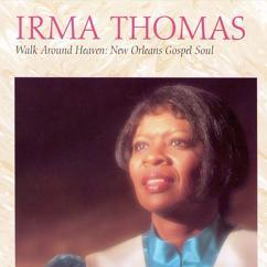 Irma Thomas: I Know Prayer Changes Things