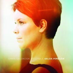 Emma Salokoski Ensemble: Valoa pimeään