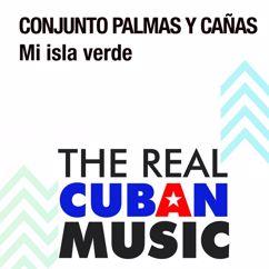 Conjunto Palmas y Cañas: Mi Isla Verde (Remasterizado)