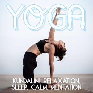 Various Artists: Yoga: Kundalini, Relaxation, Sleep, Calm, Meditation
