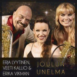 Erja Lyytinen, Veeti Kallio & Erika Vikman: Joulun unelma