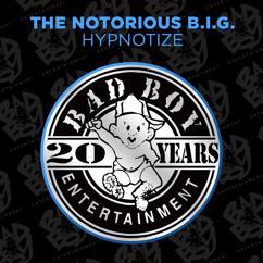 The Notorious B.I.G.: Hypnotize