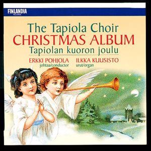 Tapiolan Kuoro - The Tapiola Choir: Tapiolan kuoron joulu [The Tapiola Choir Christmas Album]