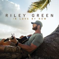 Riley Green: In Love By Now