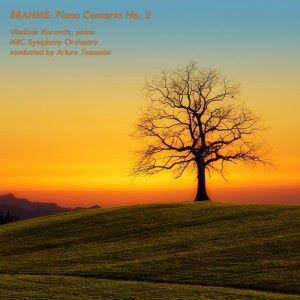 Vladimir Horowitz, NBC Symphony Orchestra & Arturo Toscanini: Piano Concerto No. 2 in B-Flat Major, Op. 83