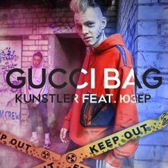 KUNSTLER feat. ЮЗЕР: Gucci Bag