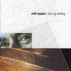 Arild Nyquist: I sang og samling